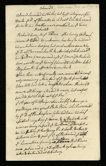 A handwritten page, in black ink copperplate handwriting on slightly aged paper. An archivist's pencil has added the reference 'GEO ADDL MSS 32 110' in the top right corner. The main text reads: 'Edward V. Edward succeeded his Father, but by ye intrigue of his Uncle ye D. of Gloucester, he did not live to be crown'd, for he & his Brother were smother'd in ye Tower. Richard III. Richard came to ye Throne after having spilt much innocent Blood, 'tis unknown how long he had form'd his ambitious designs, but most authors seem to lay ye D. of Clarences death & attainder (which disabl'd his Children from succeeding to ye Crown) to Richard's door, as well as ye having Edward IV children declar'd illegitimate, & afterwards murder'd. When these acts of cruelty were committed he was ye only remaining Male Heir of ye York family, Edward IV had left a daughter whom Richard, to secure all things, intended to marry, but was first forc'd to put his Wife out of ye Way. Ye 1st year of his Reign was chiefly taken up in quelling a very great Rebellion which was rais'd by ye D. of Buckingham (who had been his chief assistant in getting ye throne, & either broke with him on being refus'd ye Earldom & Possessions of Hereford, or on his Putting ye two Young P.s to death) & others to dethrone him & put ye E. of Richmond, ye last of ye Lancastrian family, in his place. But this was soon put an end to ye D. of Buckingham being taken & beheaded at Salisbury.